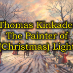 Thomas Kinkade: Painter of Christmas Light