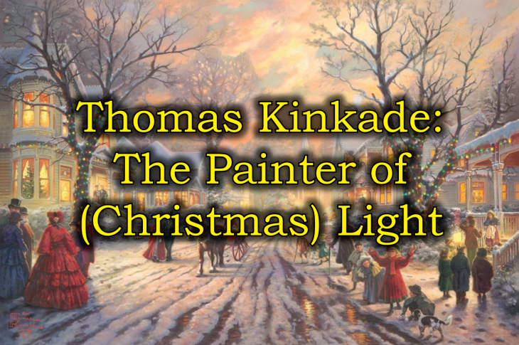 Thomas Kinkade: Painter of Christmas Light